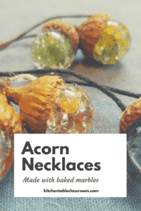 Acorn Necklaces with Baked Marbles- We like a good craft at my house.  Even better when it uses natural (free materials), has impressive results and comes together in only a few minutes.  These acorn necklaces made with baked marbles fit the bill!!