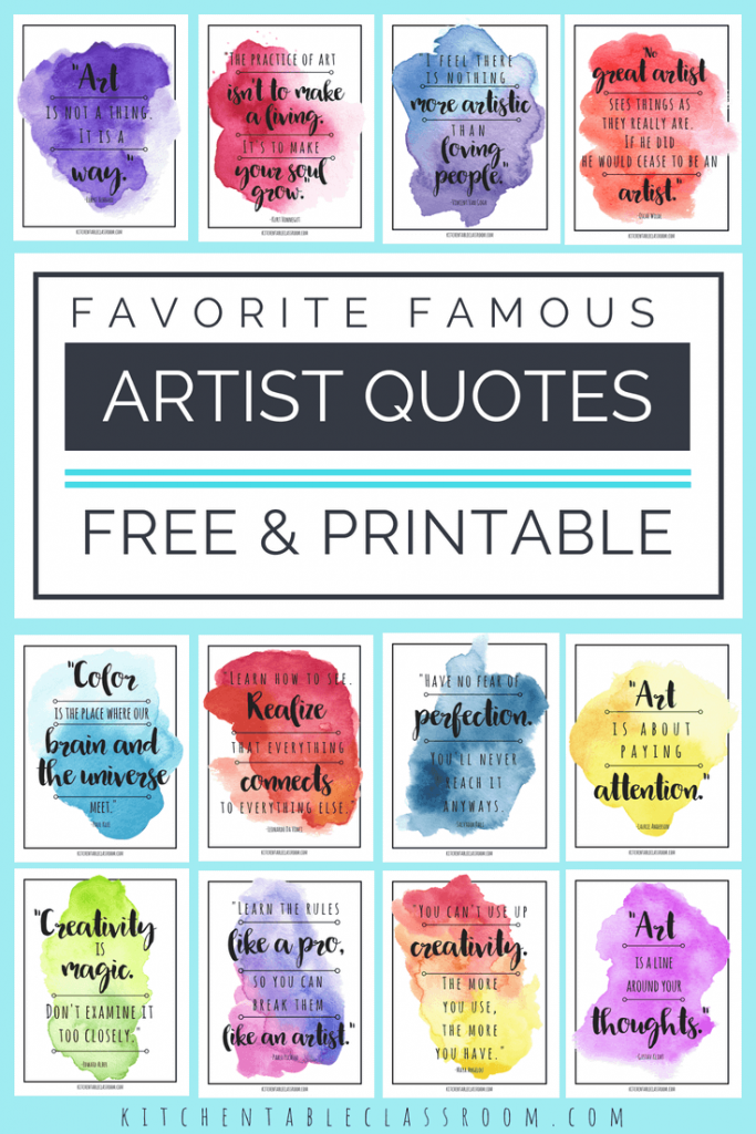 Let these famous artist quotes encourage each of you toembrace creativity in whatever form suits you! Free watercolor inspirational art quotes to inspire!