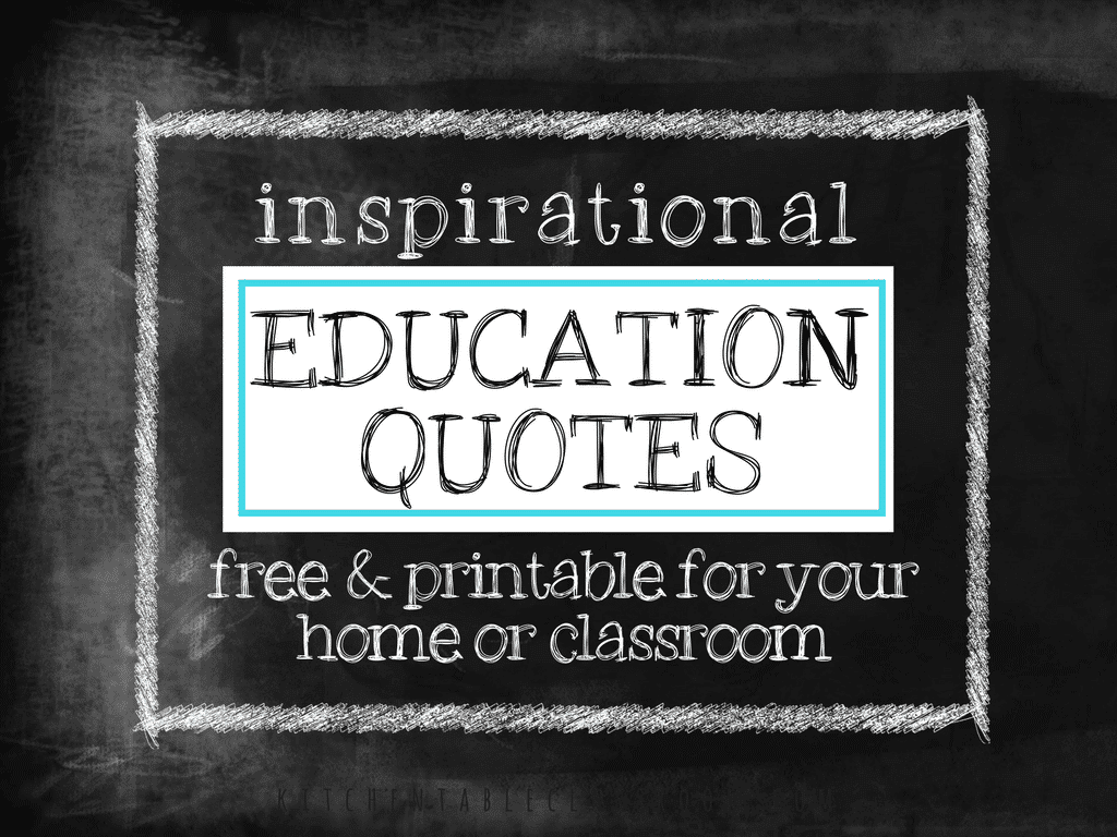 Education Quotes- Free Printables to Inspire a Love of Learning ...