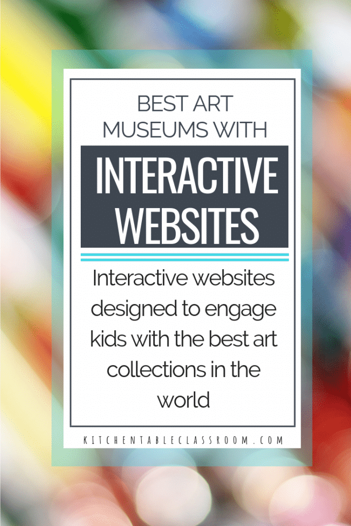 Check out these art museums with the best art websites for kids. Engage in art history, games, & more while being inspired by the best art collections!
