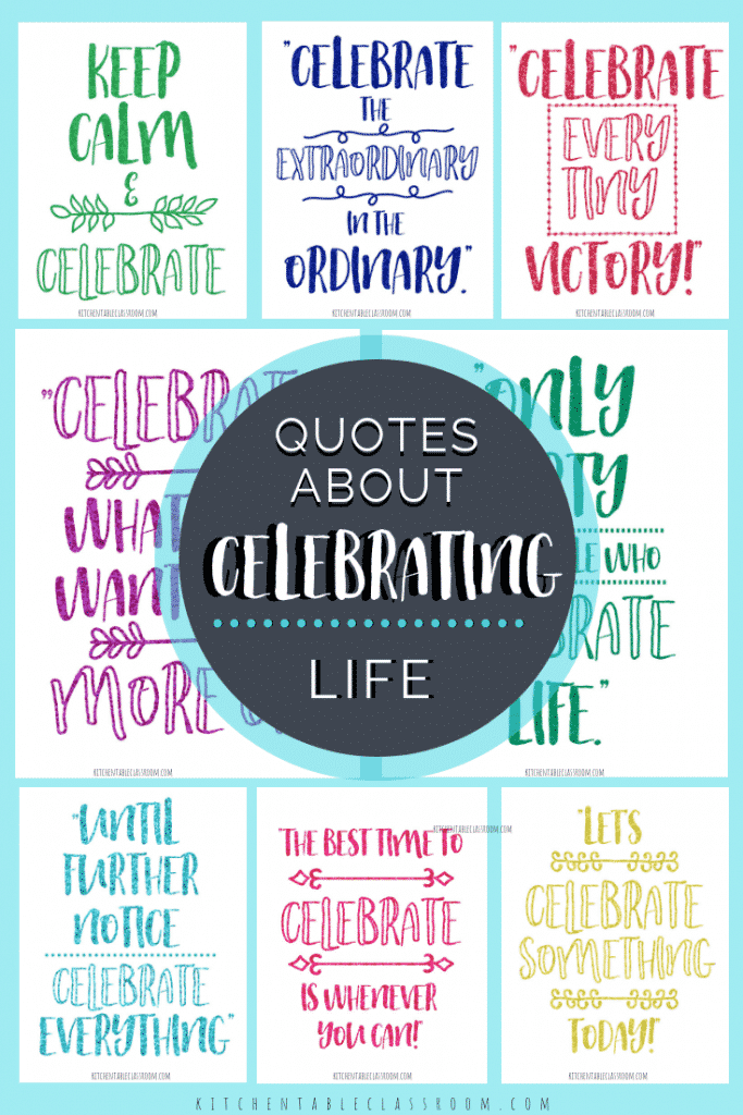 Use the quotes about celebration to remember to embrace each day! These free printable quotes about celebrating life are all about celebrating little victories!
