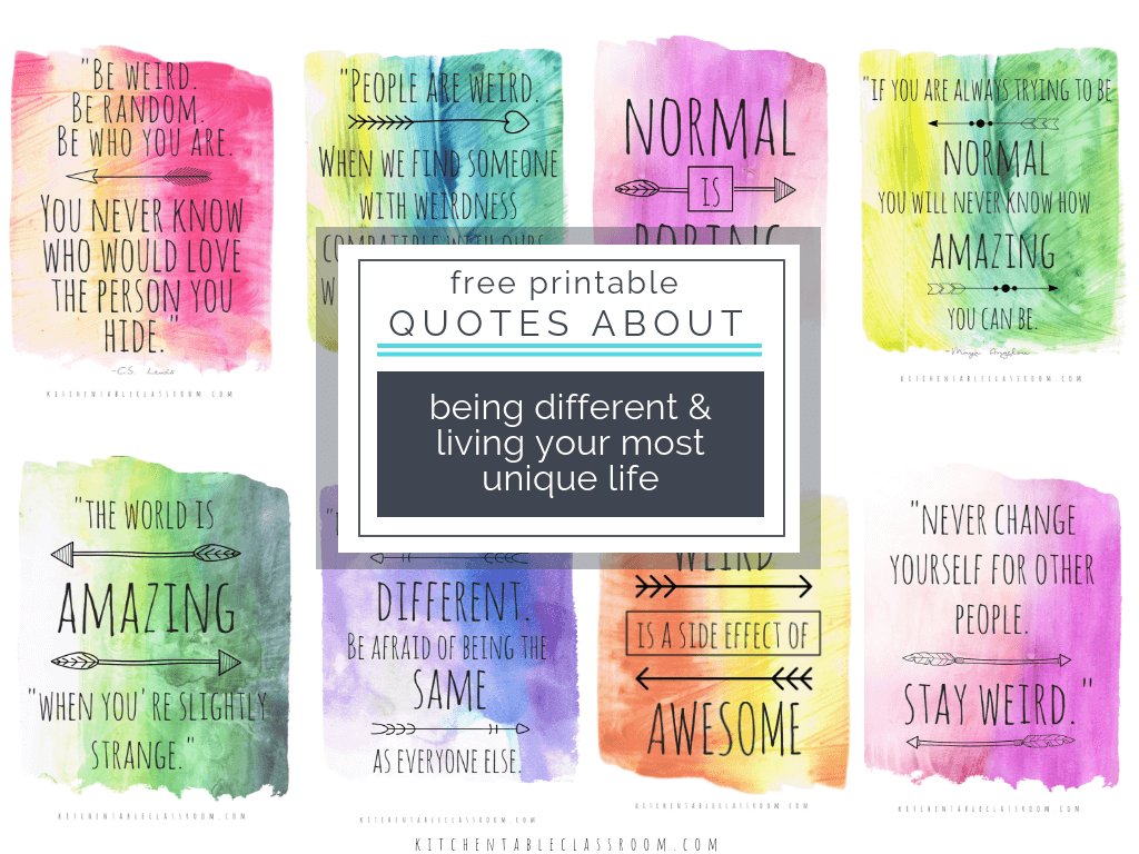 Being Different Quotes Quotes About Being Unique Living Your Best Life The Kitchen Table Classroom