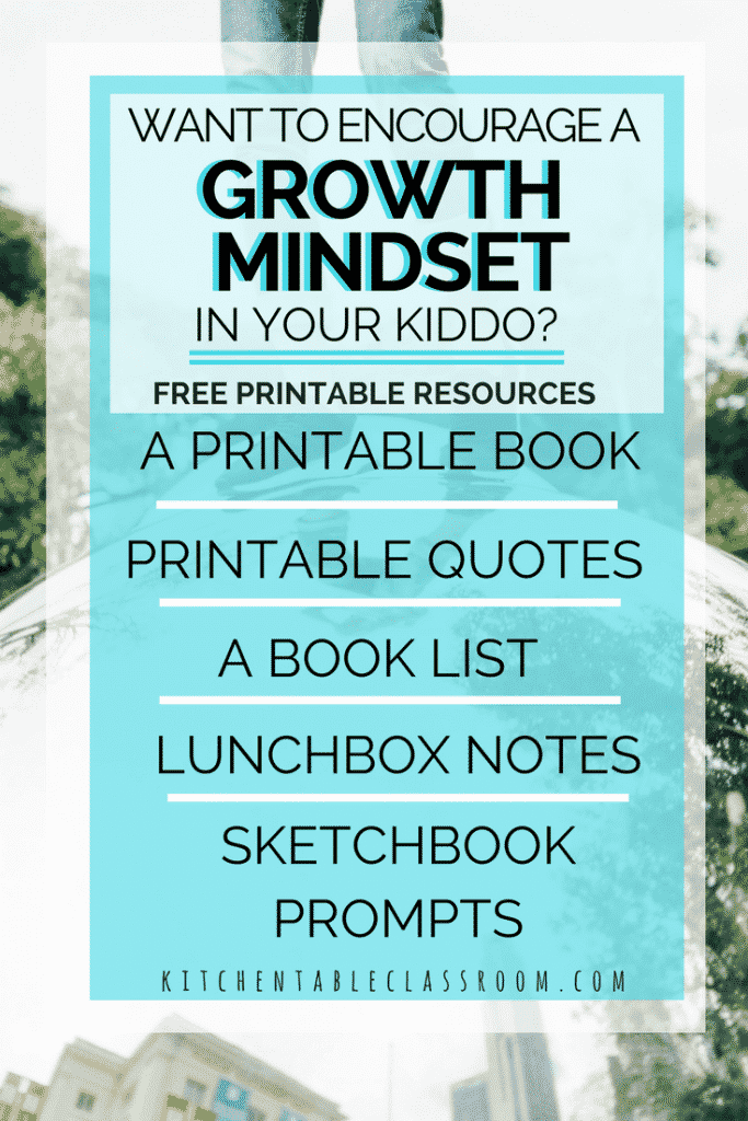 Growth mindset is a buzzword in parenting & education circles these days. Use this huge collection of free growth mindset resources to explore how this idea relates to your kids and your life. Free growth mindset printable book, sketchbook prompts, pretty quotes, and lunchbox notes all bring the growth mindset home!