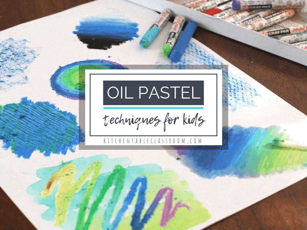 8 Unique Oil Pastel Techniques For Kids The Kitchen Table
