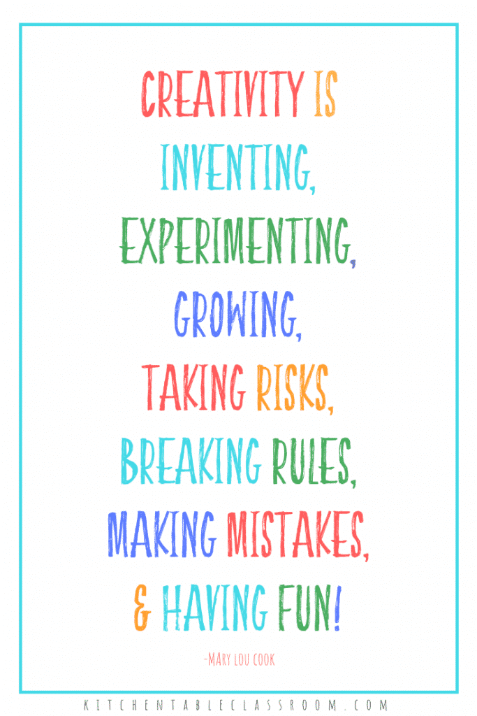Creativity is inventing, experimenting, growing, taking risks, breaking rules, making mistakes, and having fun!