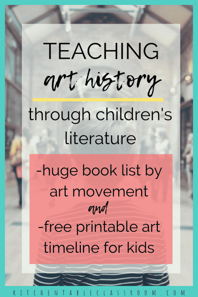 Teach art history through children's literature with this huge book list organized according to art movement and free printable art timeline for kids!