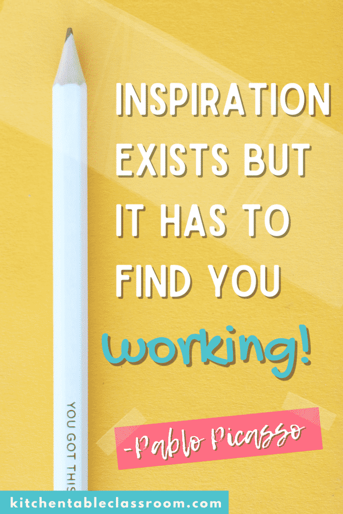 """""""Inspiration exists but it has to find you working."""""""