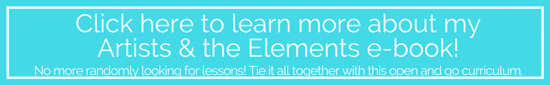 Click here to learn more about Artists & the Elements a year long art curriculum desinged to make art fun and easy!